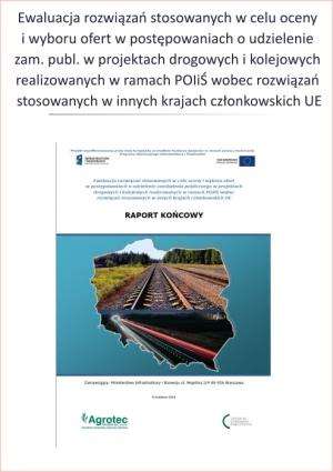 Ewaluacja rozwiązań stosowanych w celu oceny i wyboru ofert w postępowaniach o udzielenie zamówienia publicznego w projektach drogowych i kolejowych realizowanych w ramach POIiŚ wobec rozwiązań stosowanych w innych krajach członkowskich UE