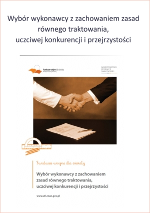 Wybór wykonawcy z zachowaniem zasad  równego traktowania, uczciwej konkurencji i przejrzystości.