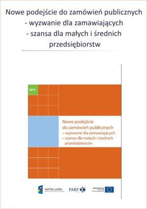 Nowe podejście do zamówień publicznych - wyzwanie dla zamawiających -  szansa dla małych i średnich przedsiębiorstw.