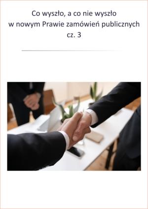 Co wyszło, a co nie, w nowym Prawie zamówień publicznych - część 3